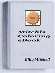 Mitchls Coloring Book ebook by Billy Mitchell