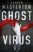 Ghost Virus ebook by Graham Masterton