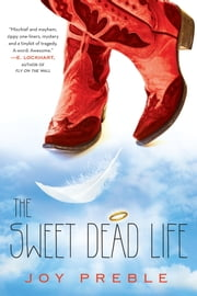 The Sweet Dead Life ebook by Joy Preble