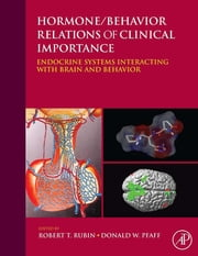 Hormone/Behavior Relations of Clinical Importance - Endocrine Systems Interacting with Brain and Behavior ebook by Robert H. Rubin,Donald W. Pfaff
