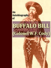 An Autobiography of Buffalo Bill [Illustrated] ebook by W.F. Cody,N.C. Wyeth, Illustrator