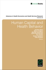 Human Capital and Health Behavior ebook by Kristian Bolin, Michael Grossman, Dorte Gyrd-Hansen,...