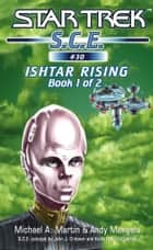 Star Trek: Ishtar Rising Book 1 ebook by Michael A. Martin, Andy Mangels