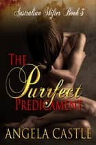 The Purrfect Predicament ebook by Angela Castle