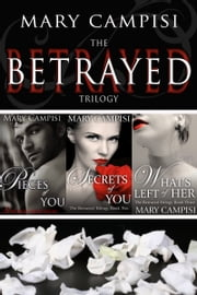 The Betrayed Trilogy Boxed Set ebook by Mary Campisi