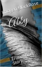 Abby (english version) ebook by Imogen Blackrose