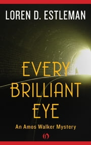 Every Brilliant Eye ebook by Loren D. Estleman