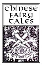 Chinese fairy tales ebook by Adele Marion Fielde