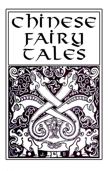 Chinese fairy tales - Forty stories told by almond-eyed folk (Illustrated edition) ebook by Adele Marion Fielde