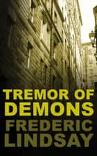 Tremor of Demons ebook by Frederic Lindsay
