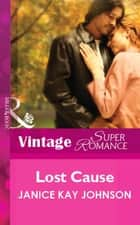 Lost Cause (Mills & Boon Vintage Superromance) ebook by Janice Kay Johnson