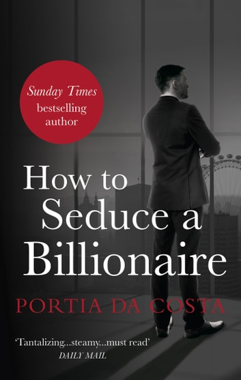 How to Seduce a Billionaire ebook by Portia Da Costa
