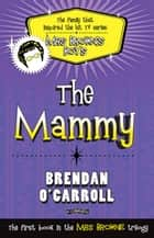 The Mammy ebook by Brendan O'Carroll
