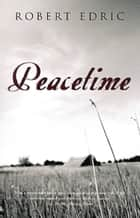 Peacetime ebook by Robert Edric