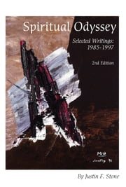 Spiritual Odyssey: Selected Writings: 1985-1997 (2nd Edition) ebook by Justin F. Stone
