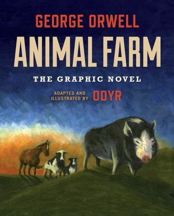 Animal Farm: The Graphic Novel ebook by George Orwell - Rakuten Kobo