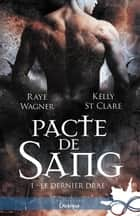 Pacte de sang - Le Dernier Drae, T1 eBook by Julie Demoulin, Kelly St. Clare, Raye Wagner