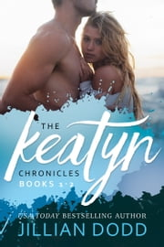 The Keatyn Chronicles: Books 1-2 eBook by Jillian Dodd