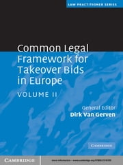 Common Legal Framework for Takeover Bids in Europe: Volume 2 ebook by Dirk Van Gerven