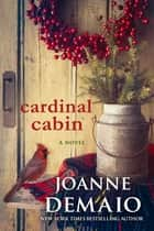 Cardinal Cabin ebook by Joanne DeMaio