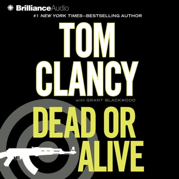 Dead or Alive audiobook by Tom Clancy,Grant Blackwood