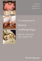 A Companion to Dental Anthropology ebook by Joel D. Irish,G. Richard Scott