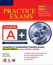 CompTIA A+ Certification Practice Exams, Second Edition (Exams 220-801 & 220-802) ebook by James Pyles,Michael Chapple,Michael Pastore