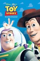 Toy Story Junior Novel ebook by Disney Press