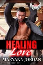 Healing Love ebook by Maryann Jordan