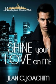 Shine Your Love on Me ebook by Jean Joachim