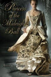 Princess of the Midnight Ball ebook by Jessica Day George