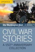 Civil War Stories ebook by The Washington Post