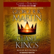 A Clash of Kings - A Song of Ice and Fire: Book Two audiobook by George R. R. Martin