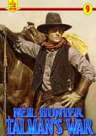 Talman's War (A Piccadilly Publishing Western #9) eBook by Neil Hunter