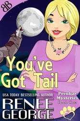 You've Got Tail ebook by Renee George