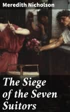 The Siege of the Seven Suitors ebook by