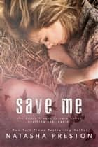 Save Me ebook by Natasha Preston