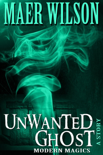 Unwanted Ghost ebook by Maer Wilson