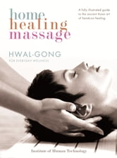 Home Healing Massage ebook by Hwal Gong