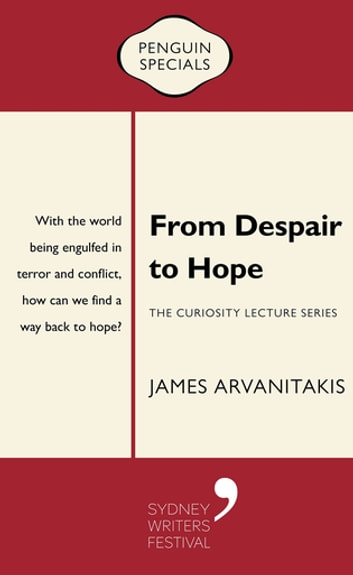 From Despair to Hope - Penguin Special eBook by James Arvanitakis