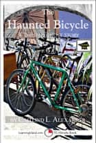 The Haunted Bicycle: A 15-Minute Horror Story, Educational Version ebook by Caitlind L. Alexander