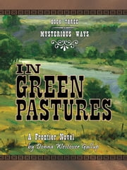 In Green Pastures - A Frontier Novel ebook by Donna Westover Gallup (Author)