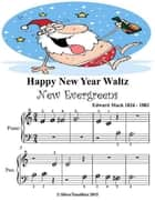 Happy New Year Waltz New Evergreens - Beginner Tots Piano Sheet Music ebook by Silver Tonalities