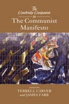 The Cambridge Companion to The Communist Manifesto ebook by Terrell Carver,James Farr