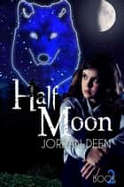 Half Moon- (The Crescent #2) ebook by Jordan Deen
