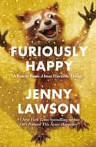 Furiously Happy ebook door Jenny Lawson