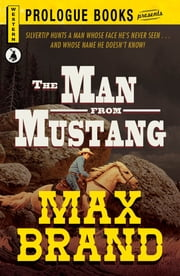 The Man From Mustang ebook by Max Brand
