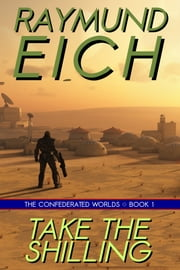 Take the Shilling ebook by Raymund Eich