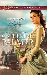 The Gunman's Bride ebook by Catherine Palmer