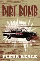 Dirt Bomb ebook by Fleur Beale